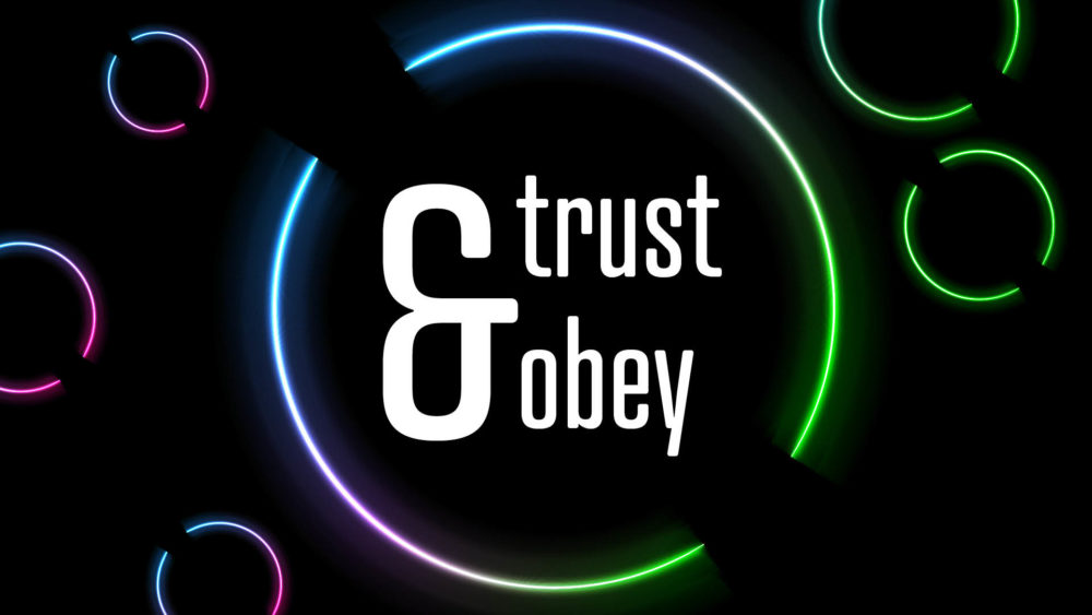 Trust & Obey